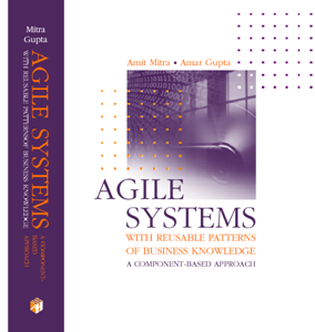 Agile Systems with Reusable Patterns of Business Knowledge